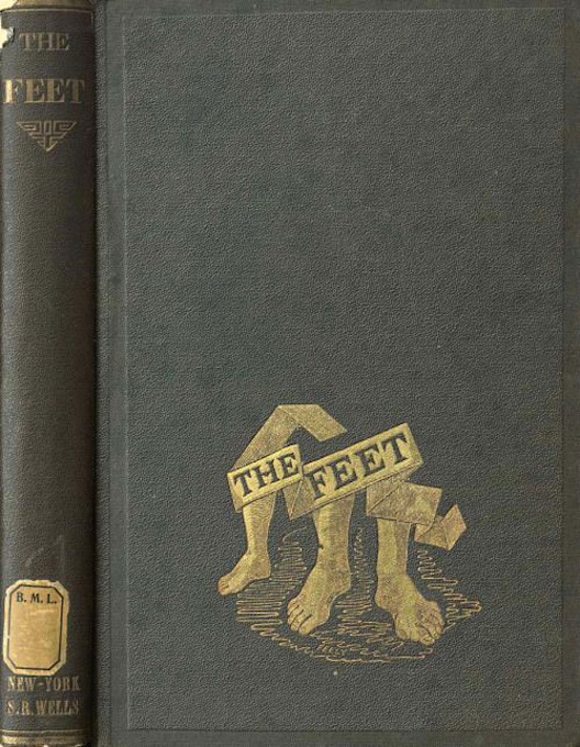 Dress and Care of the Feet John Lord Peck. Dress and Care of the Feet. New York- Fowler & Wells, 1871