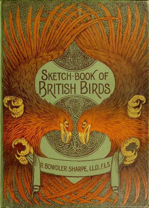 Richard Bowdler Sharpe. Sketch-Book of British Birds. London- Society for Promoting Christian Knowledge,1898