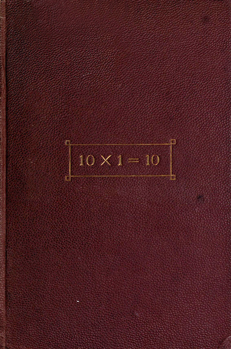 Ten Time One is Ten Frederic Ingham. Ten Time One is Ten. Boston- Roberts Brothers, 1871