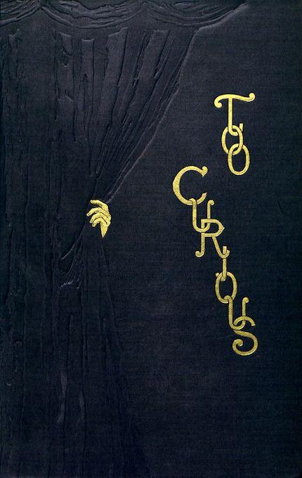 Too Curious Edward J. Goodman. Too Curious. London; Guildford- Bentley & Son, 1888