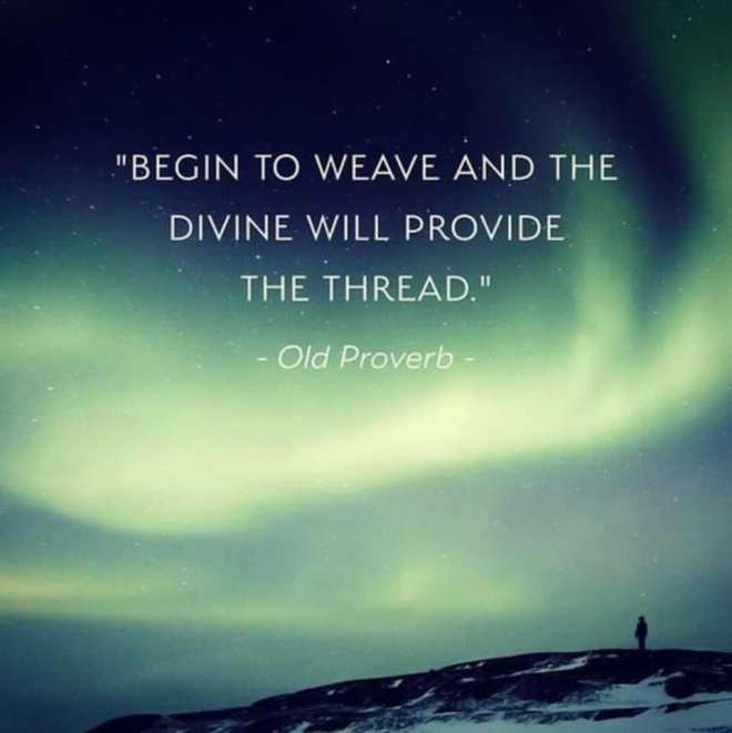 "Psyche's Call with Donna May 1tSepoatnsso7rehd · ""Begin to weave and the divine will provide the thread."" ~Old Proverb"